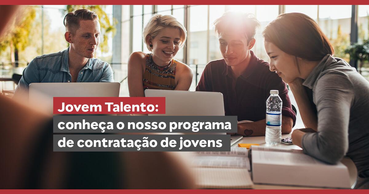 Jovem Talento: conheça o nosso programa de contratação de jovens
